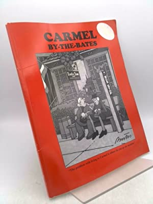 Carmel By the Bates Inscribed by Author: Bates, Bill; Miller,