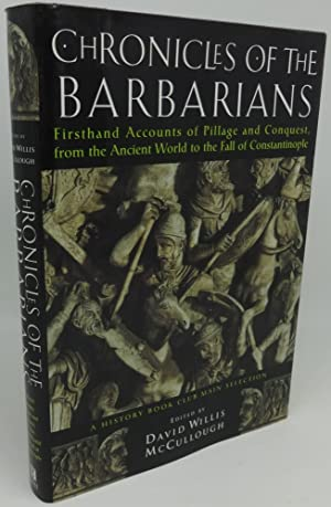 CHRONICLES OF THE BARBARIANS [FirstHand Accounts of Pillage and Conquest, from the Ancient World ...
