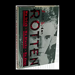 Rotten: No Irish No Blacks No Dogs: Lydon, John