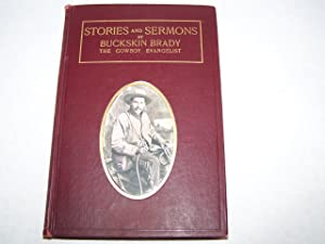 Stories & Sermons by Buckskin Brady: Buckskin Brady