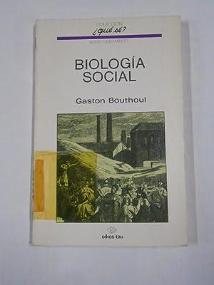 BIOLOGIA SOCIAL. - GASTON BOUTHOUL. COLECCION ¿QUE