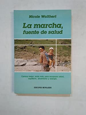 LA MARCHA, FUENTE DE SALUD. - NICOLE