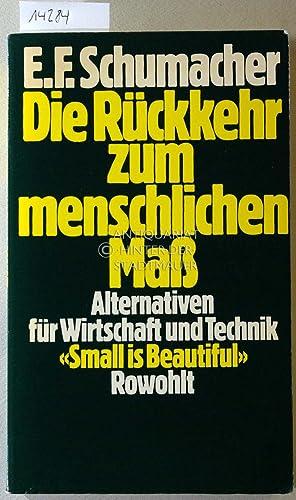 Die Rückkehr zum menschlichen Mass. Alternativen für: Schumacher, Ernst Friedrich:
