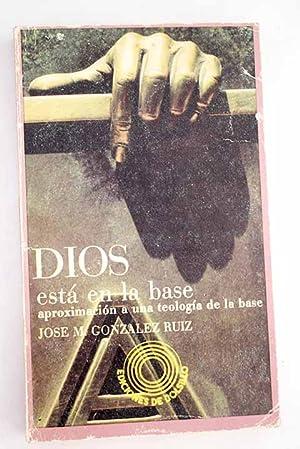 Dios está en la base: Aproximación a: González Ruiz, José