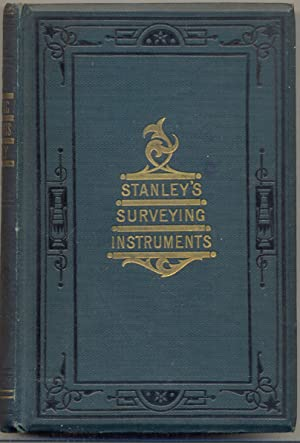Surveying and Levelling Instruments Theoretically and Practically Described, for Construction, Qu...