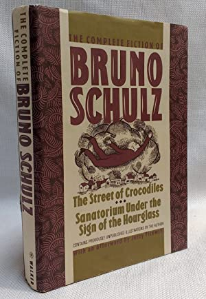 The Complete Fiction of Bruno Schulz: The: Bruno Schulz; Celina