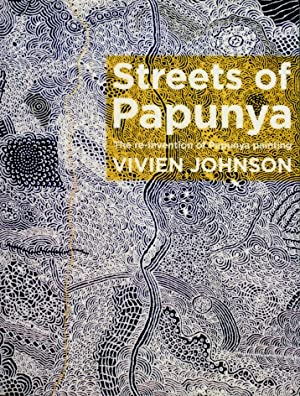 Streets of Papunya : The Re-Invention of Papunya Painting