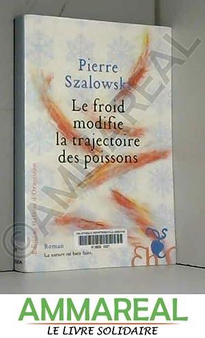 Image du vendeur pour LE FROID MODIFIE LA TRAJECTOIRE DES POISSONS mis en vente par Ammareal