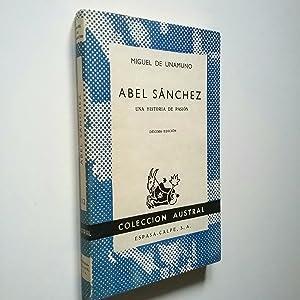Abel Sánchez. Una historia de pasión: Miguel de Unamuno