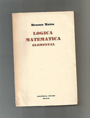 Lógica matemática elemental.: MATES, Benson: