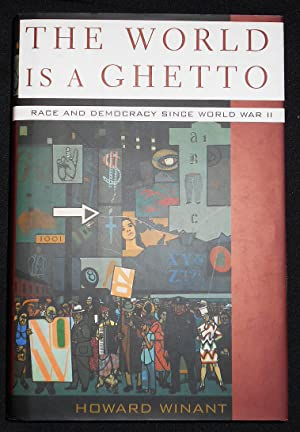 The World is a Ghetto: Race and Democracy Since World War II