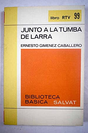 JUNTO A LA TUMBA DE LARRA: Giménez Caballero,Ernesto