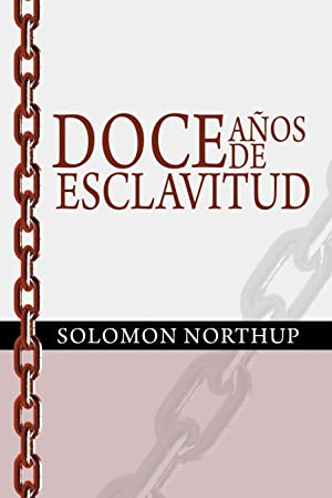 Doce Anos de Esclavitud / Twelve Years: Solomon Northup