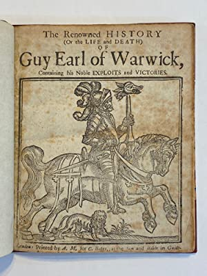 [CHIVALRIC ROMANCE - GUY OF WARWICK]. The Renowned History (or the Life and Death) of Guy Earl of...