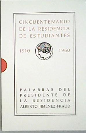 Cincuentenario de la Residencia de Estudiantes : JIMÉNEZ FRAUD, Alberto.-