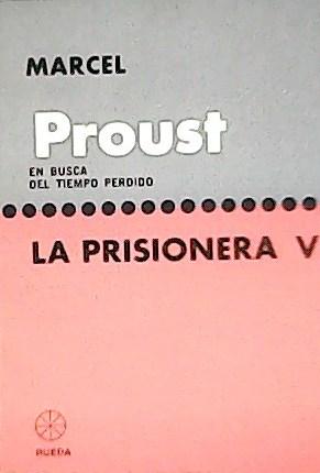 En busca del Tiempo Perdido. La prisionera,: PRUST Marcel.-