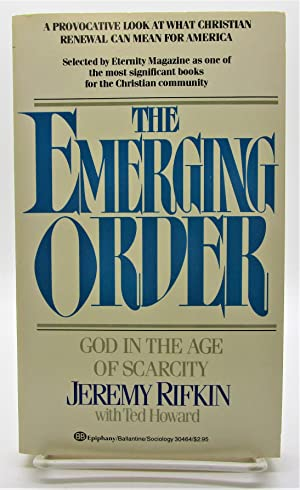 Emerging Order: God in the Age of Scarcity