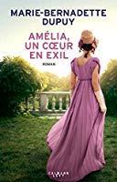 Amélia, un coeur en exil: Dupuy, Marie-bernadette