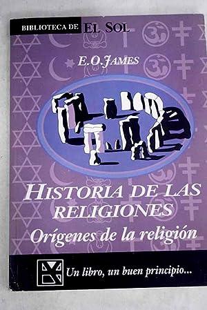 Historia de las religiones. Orígenes de la: James, E. O.
