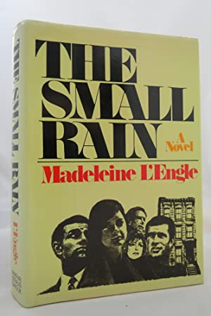 THE SMALL RAIN A Novel (DJ is: L'Engle, Madeleine