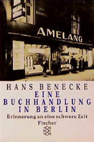 Eine Buchhandlung in Berlin: Erinnerungen an eine: Benecke, Hans: