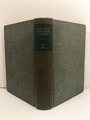 200 Years of Charleston Cooking Edited by: Rhett, Blanche S
