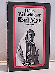 Karl May / Grundriß eines gebrochenen Lebens: Hans Wollschläger