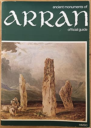 Ancient Monuments of Arran : Official Guide