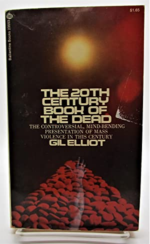20th Century Book of the Dead: The Controversial, Mind-Bending Presentation of Mass Violence in T...