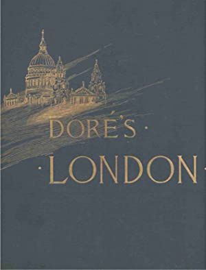LONDON: A PILGRIMAGE: Dore, Gustave and