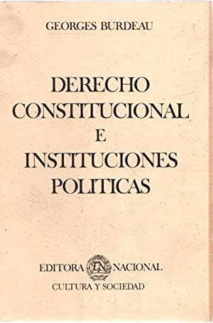 Derecho constitucional e instituciones políticas .: Burdeau, Georges