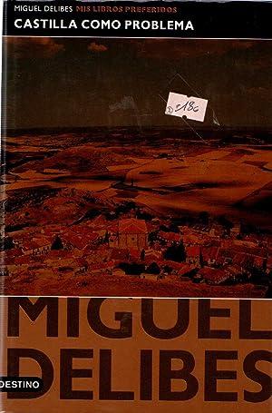 CASTILLA COMO PROBLEMA: MIGUEL DELIBES