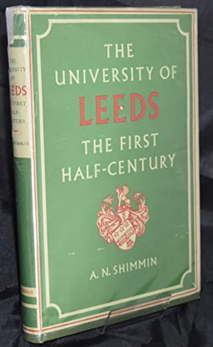 The University of Leeds. The First Half: Shimmin A.N