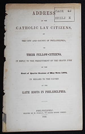 Address of the Catholic Lay Citizens, of the City and County of Philadelphia, to their Fellow-cit...