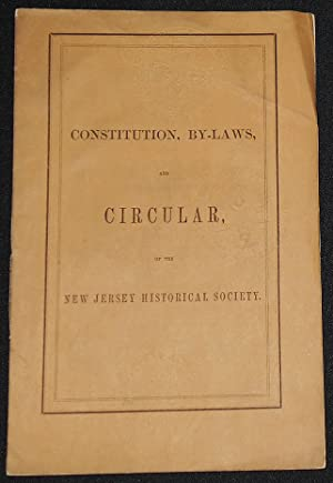 Constitution and By-Laws of the New Jersey Historical Society with the Cirrcular of the Executive...