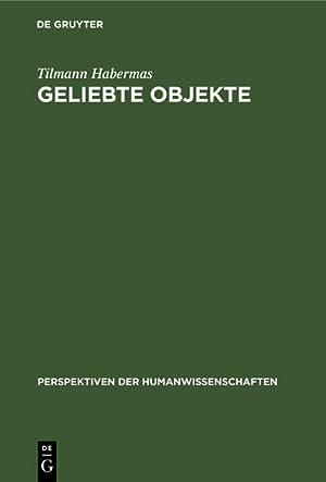 Bild des Verkäufers für Geliebte Objekte : Symbole und Instrumente der Identitätsbildung. (=Perspektiven der Humanwissenschaften ; Bd. 19). zum Verkauf von Antiquariat Thomas Haker GmbH & Co. KG