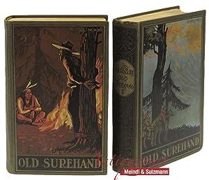 Old Surehand. Reiseerzählung. 2 Bände. 125.-135. Tausend: May, Karl.