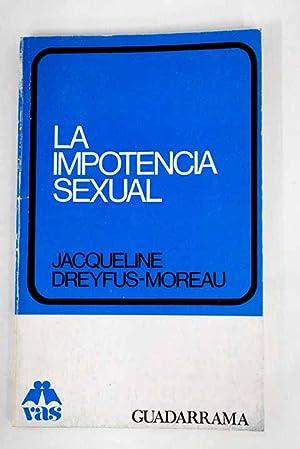 La impotencia sexual: Dreyfus-Moreau, Jacqueline