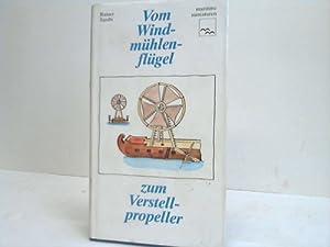 Bild des Verkäufers für Vom Windmühlenflügel zum Verstellpropeller. Von der Entwicklung des Schiffspropellers zum Verkauf von CeBuch