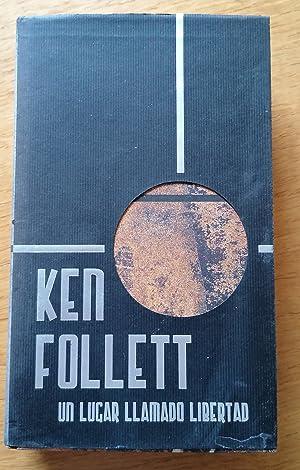Un lugar llamado libertad.: Kent Follet