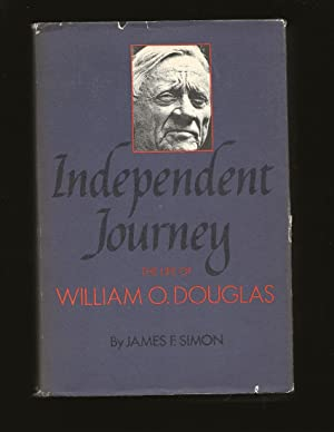 Independent Journey: The Life Of William O. Douglas (Signed and Inscribed to John J. McCloy)