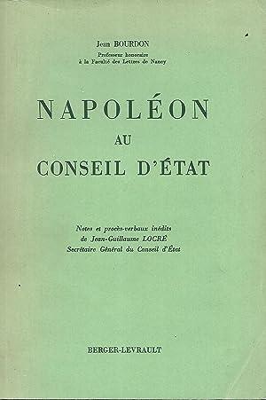 Napoléon au conseil d'état Notes et procès-verbaux: Bourdon Jean
