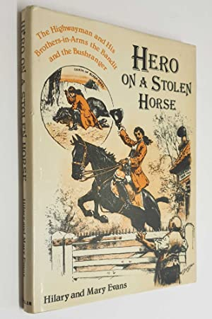 Hero on a Stolen Horse: The Highwayman: Evans, Hilary &