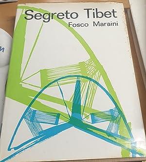 Segreto Tibet. Presentazione di B. Berenson: MARAINI, FOSCO