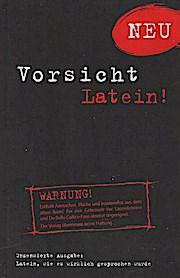 Vorsicht Latein!: Latein, wie es wirklich gesprochen: Alexander Winkler