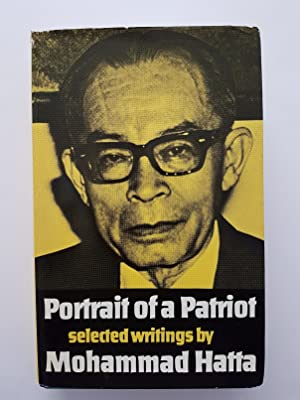 Portrait of a Patriot : Selected Writings by Mohammad Hatta