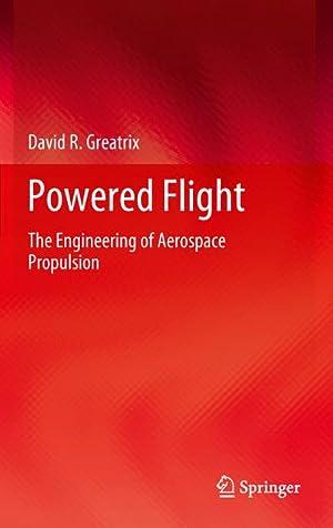 Powered Flight : The Engineering of Aerospace: David R. Greatrix