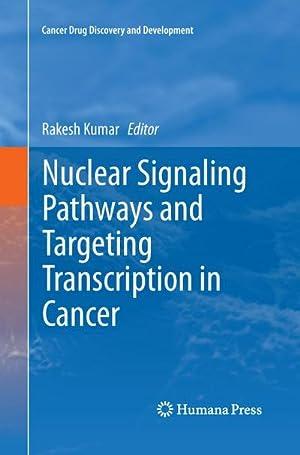 Nuclear Signaling Pathways and Targeting Transcription in: Rakesh Kumar