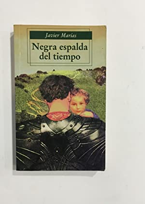 Negra espalda del tiempo.: MARÍAS, Javier.