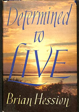 DETERMINED TO LIVE: Hession, Brian